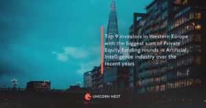 Top 9 investors in Western Europe with the biggest sum of Private Equity funding rounds in Artificial Intelligence industry over the recent years