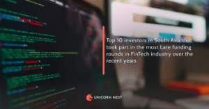 Top 10 investors in South Asia that took part in the most Late funding rounds in FinTech industry over the recent years