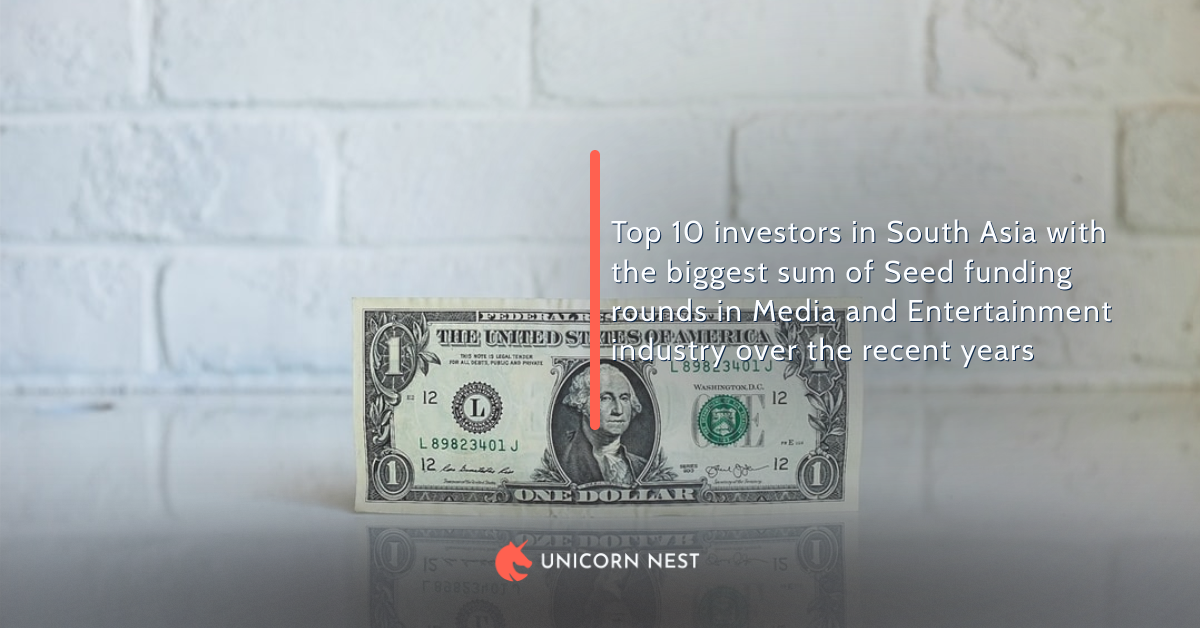 Top 10 investors in South Asia with the biggest sum of Seed funding rounds in Media and Entertainment industry over the recent years