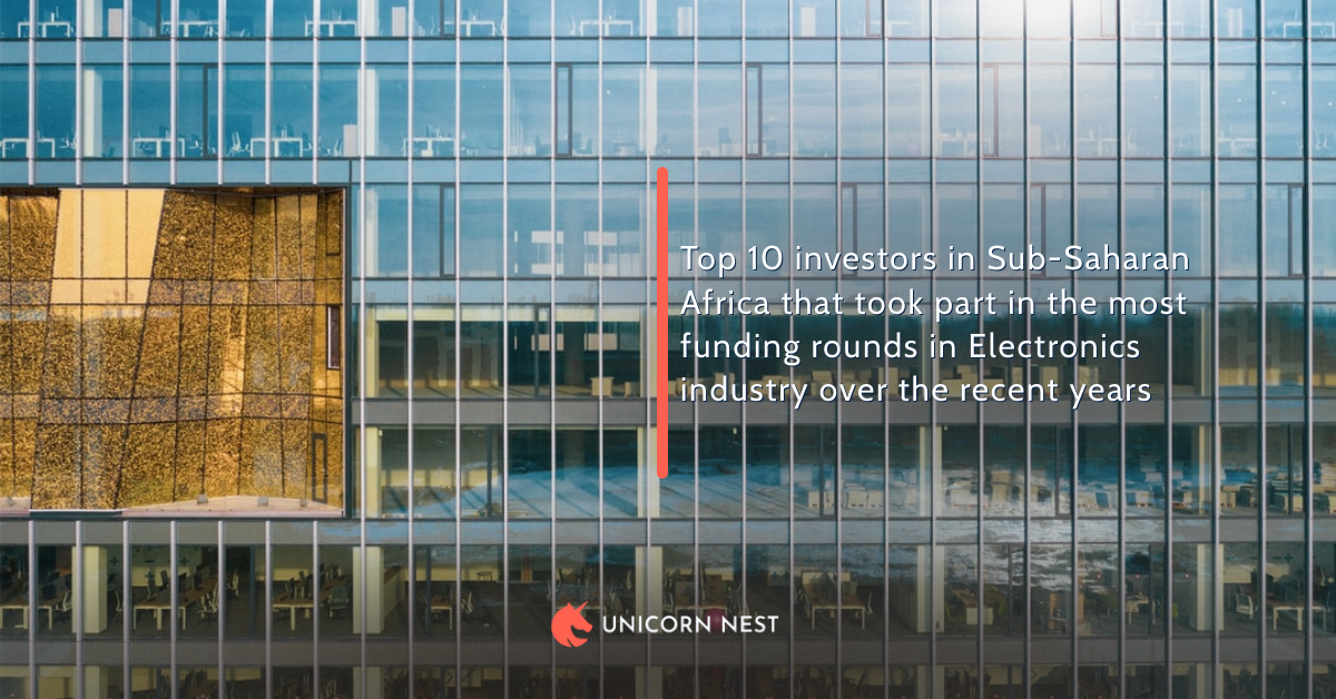Top 10 investors in Sub-Saharan Africa that took part in the most funding rounds in Electronics industry over the recent years