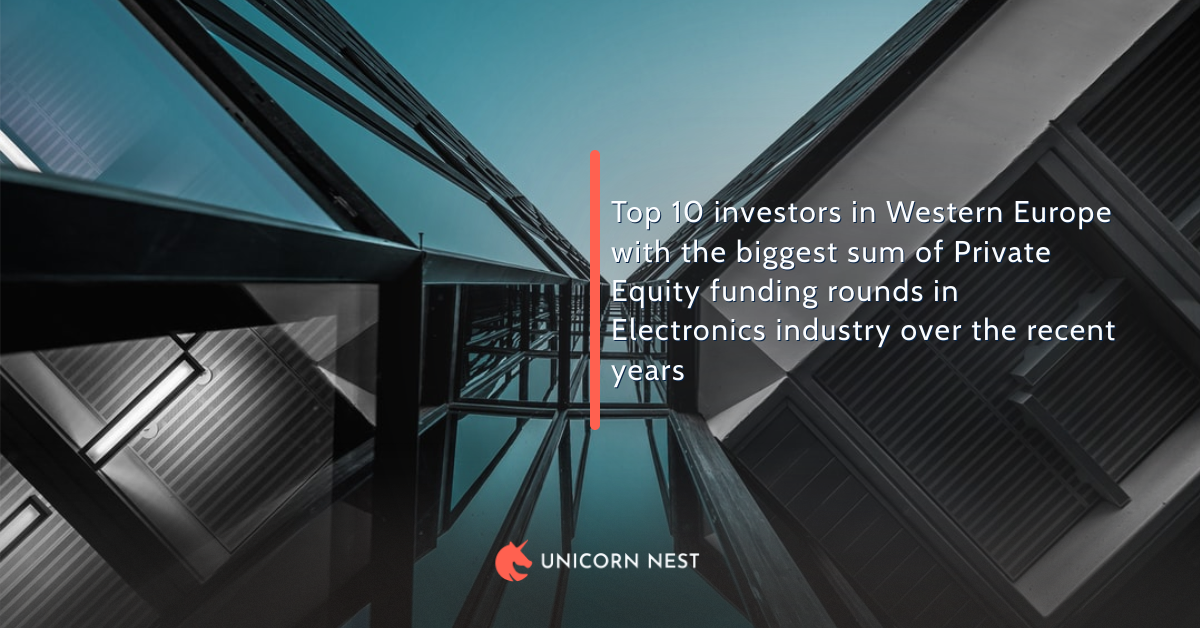 Top 10 investors in Western Europe with the biggest sum of Private Equity funding rounds in Electronics industry over the recent years