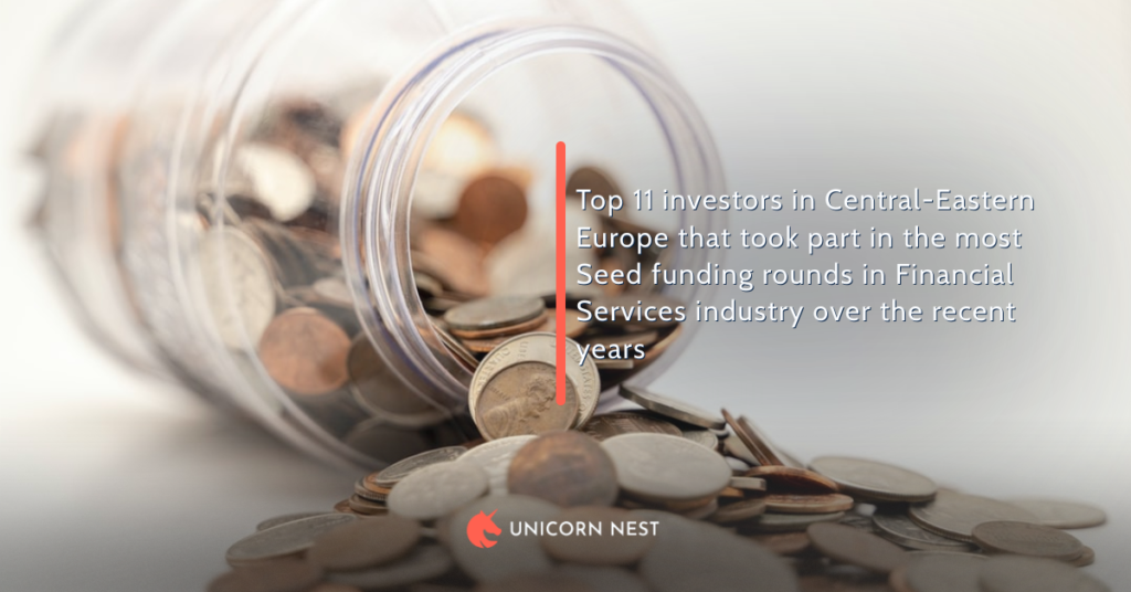 Top 11 investors in Central-Eastern Europe that took part in the most Seed funding rounds in Financial Services industry over the recent years