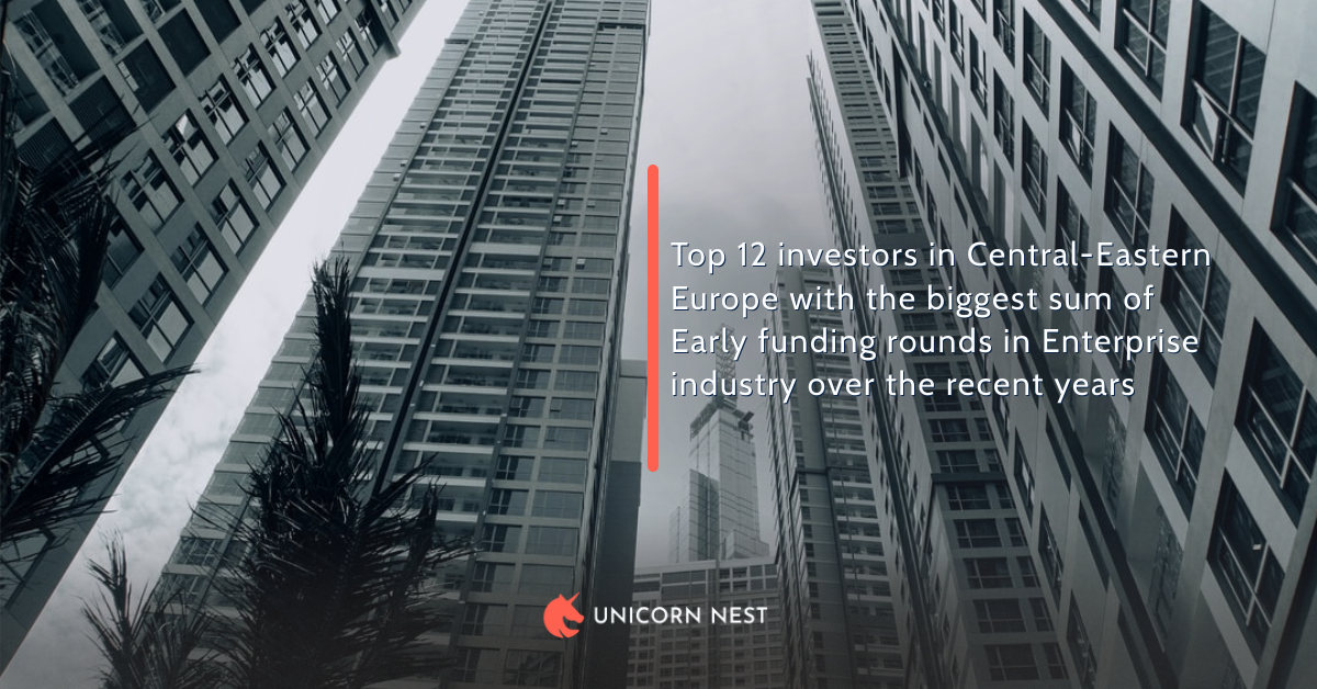 Top 12 investors in Central-Eastern Europe with the biggest sum of Early funding rounds in Enterprise industry over the recent years