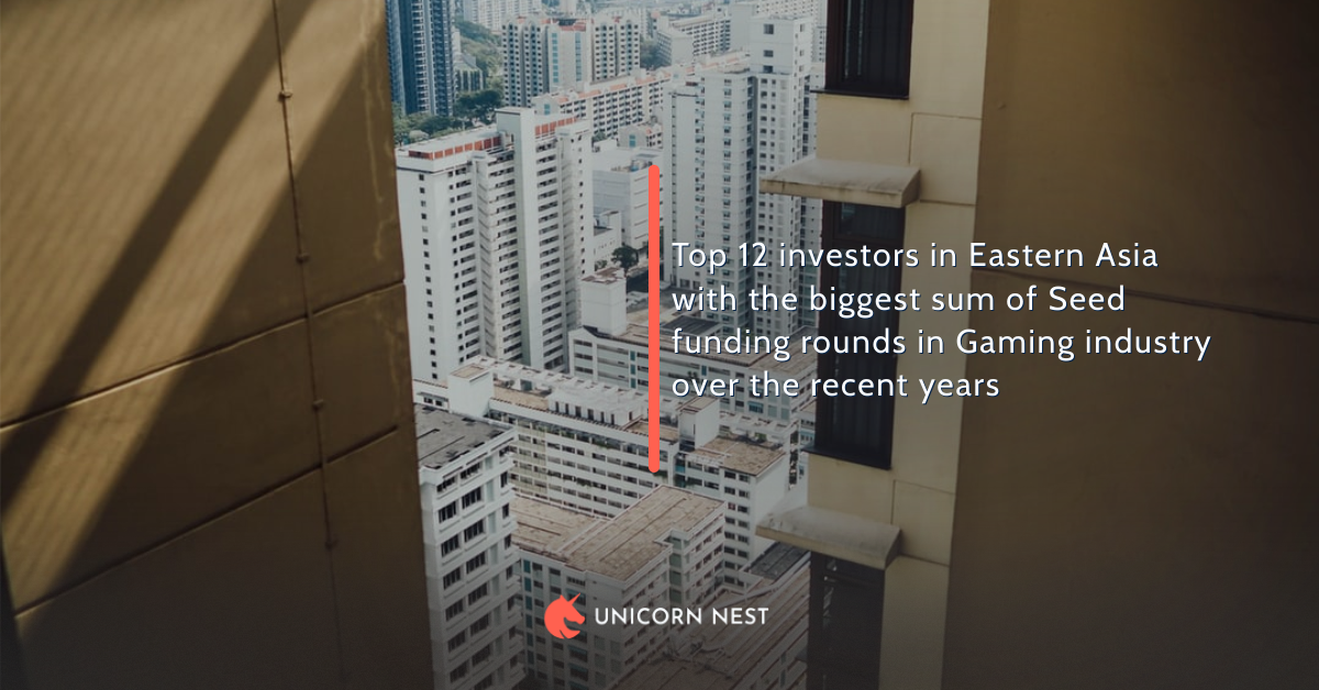 Top 12 investors in Eastern Asia with the biggest sum of Seed funding rounds in Gaming industry over the recent years