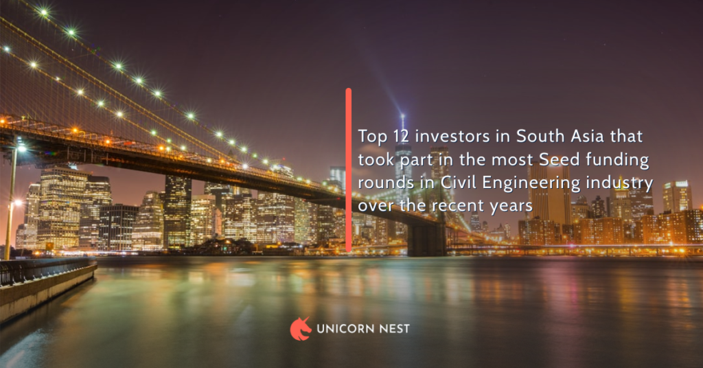 Top 12 investors in South Asia that took part in the most Seed funding rounds in Civil Engineering industry over the recent years