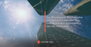 Top 12 investors in Southeast Asia that took part in the most Early funding rounds in Sales industry over the recent years