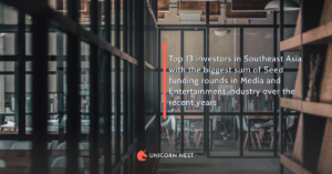Top 13 investors in Southeast Asia with the biggest sum of Seed funding rounds in Media and Entertainment industry over the recent years