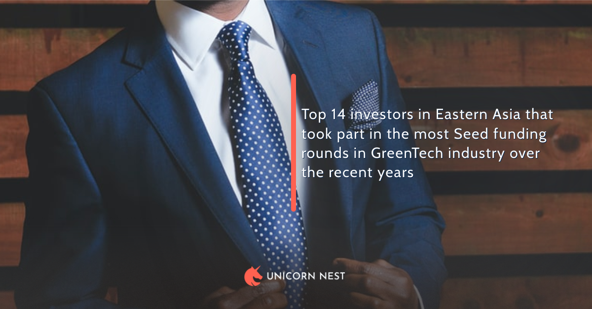 Top 14 investors in Eastern Asia that took part in the most Seed funding rounds in GreenTech industry over the recent years