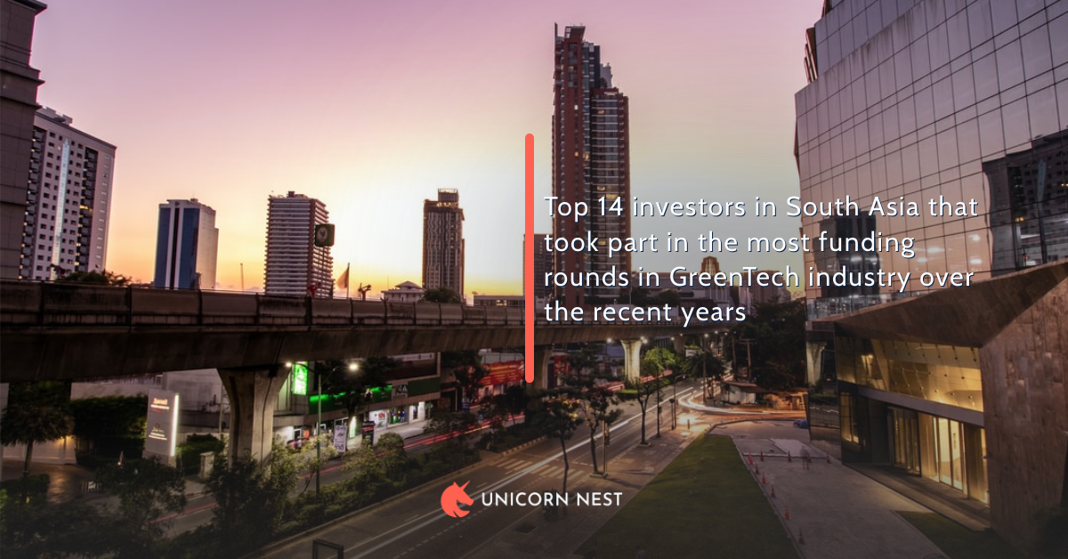 Top 14 investors in South Asia that took part in the most funding rounds in GreenTech industry over the recent years