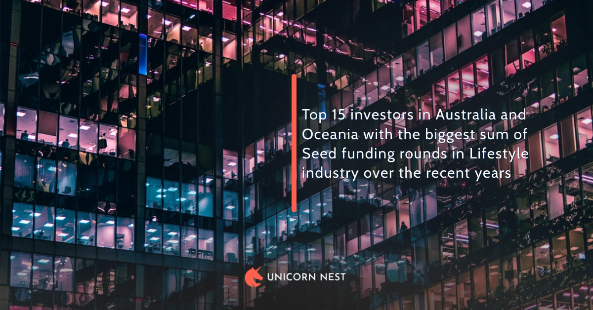 Top 15 investors in Australia and Oceania with the biggest sum of Seed funding rounds in Lifestyle industry over the recent years