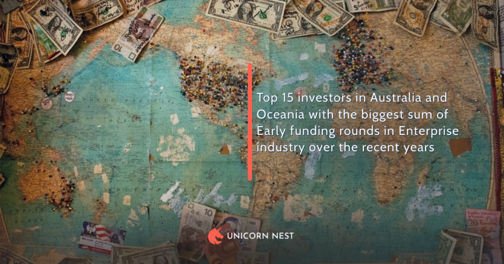 Top 15 investors in Australia and Oceania with the biggest sum of Early funding rounds in Enterprise industry over the recent years