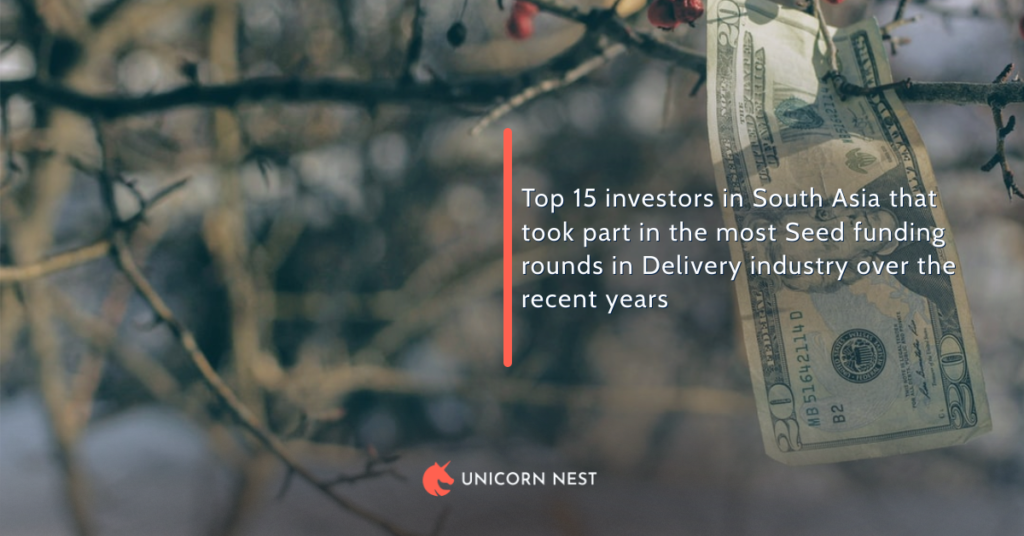 Top 15 investors in South Asia that took part in the most Seed funding rounds in Delivery industry over the recent years