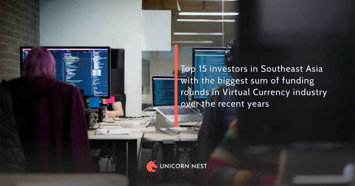 Top 15 investors in Southeast Asia with the biggest sum of funding rounds in Virtual Currency industry over the recent years
