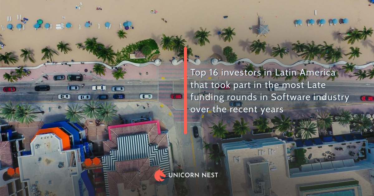 Top 16 investors in Latin America that took part in the most Late funding rounds in Software industry over the recent years