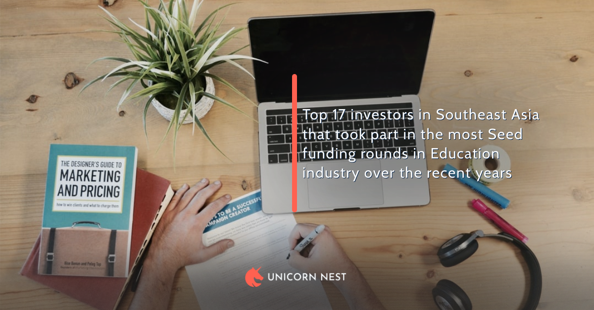 Top 17 investors in Southeast Asia that took part in the most Seed funding rounds in Education industry over the recent years