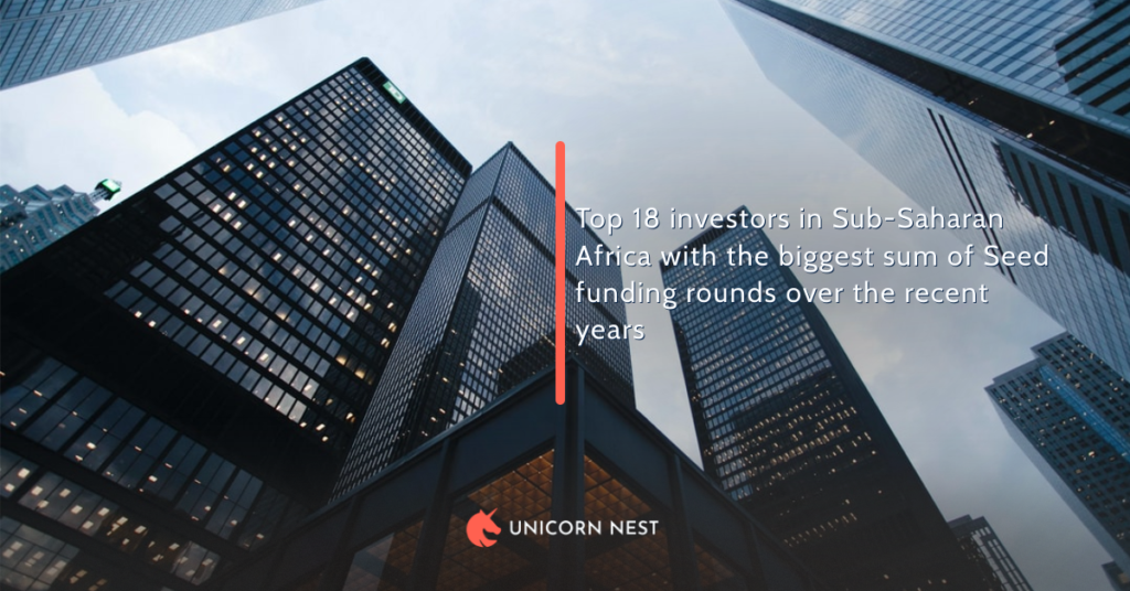 Top 18 investors in Sub-Saharan Africa with the biggest sum of Seed funding rounds over the recent years