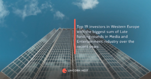 Top 19 investors in Western Europe with the biggest sum of Late funding rounds in Media and Entertainment industry over the recent years
