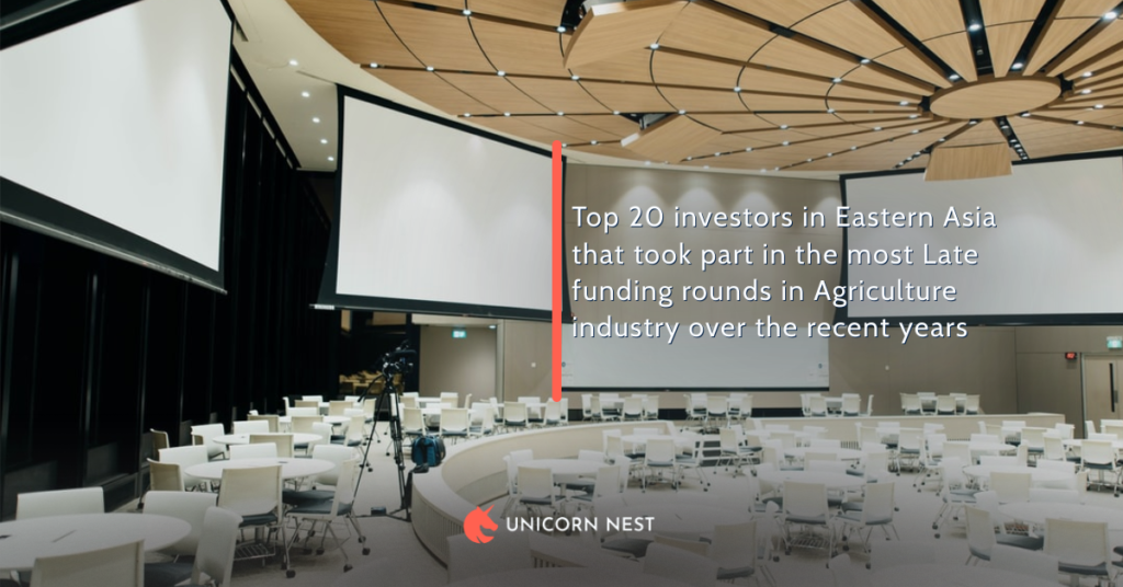 Top 20 investors in Eastern Asia that took part in the most Late funding rounds in Agriculture industry over the recent years