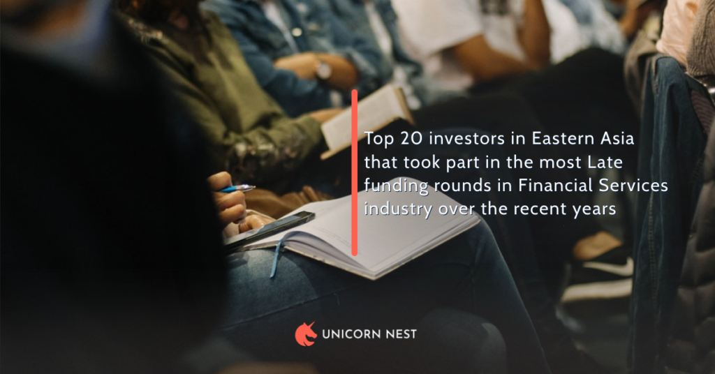Top 20 investors in Eastern Asia that took part in the most Late funding rounds in Financial Services industry over the recent years