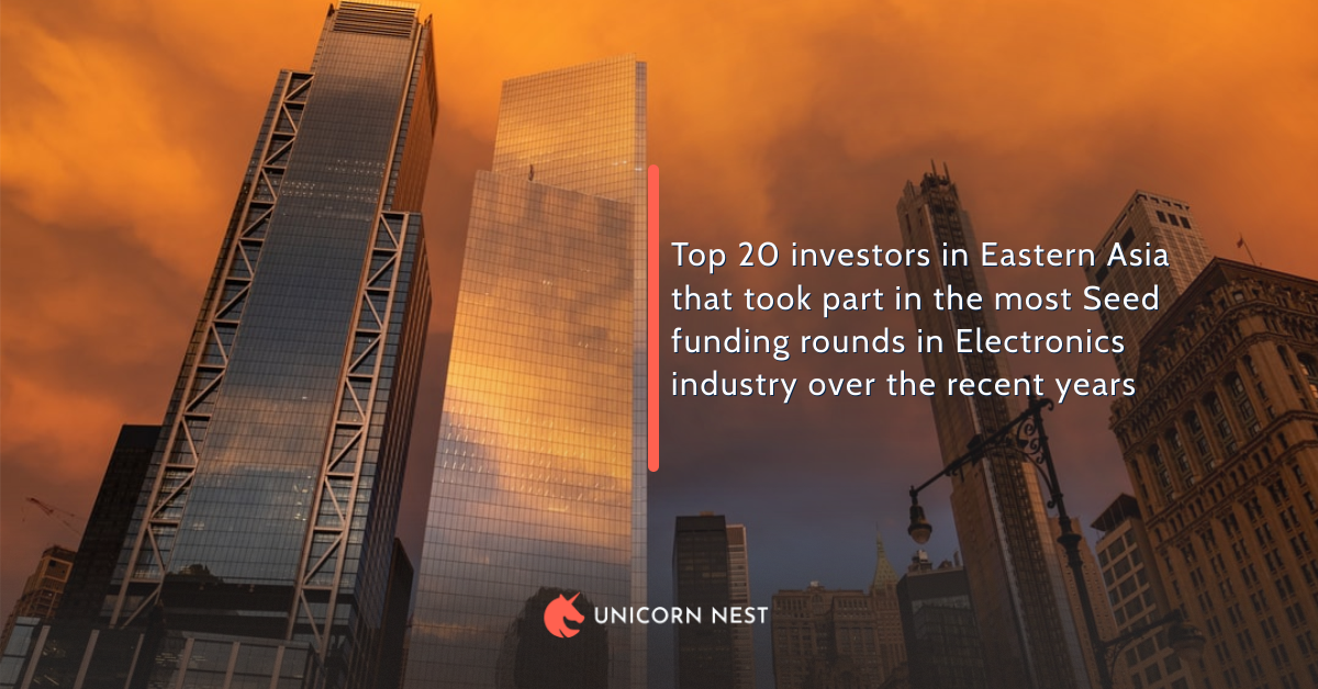 Top 20 investors in Eastern Asia that took part in the most Seed funding rounds in Electronics industry over the recent years