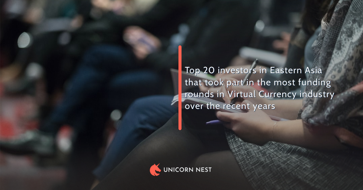 Top 20 investors in Eastern Asia that took part in the most funding rounds in Virtual Currency industry over the recent years