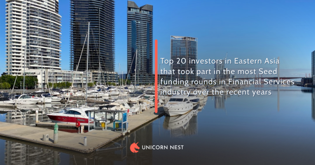 Top 20 investors in Eastern Asia that took part in the most Seed funding rounds in Financial Services industry over the recent years