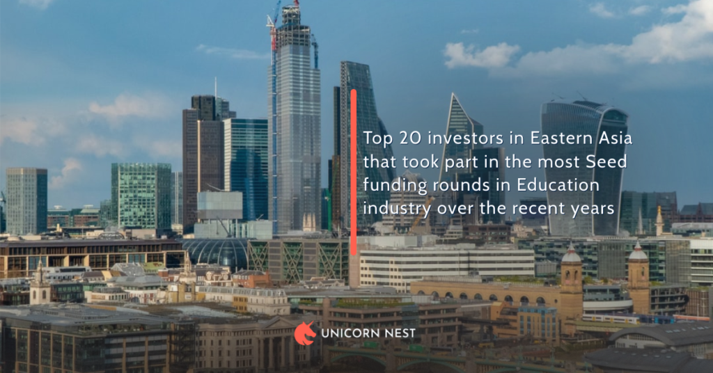 Top 20 investors in Eastern Asia that took part in the most Seed funding rounds in Education industry over the recent years