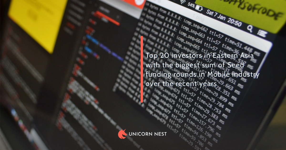 Top 20 investors in Eastern Asia with the biggest sum of Seed funding rounds in Mobile industry over the recent years
