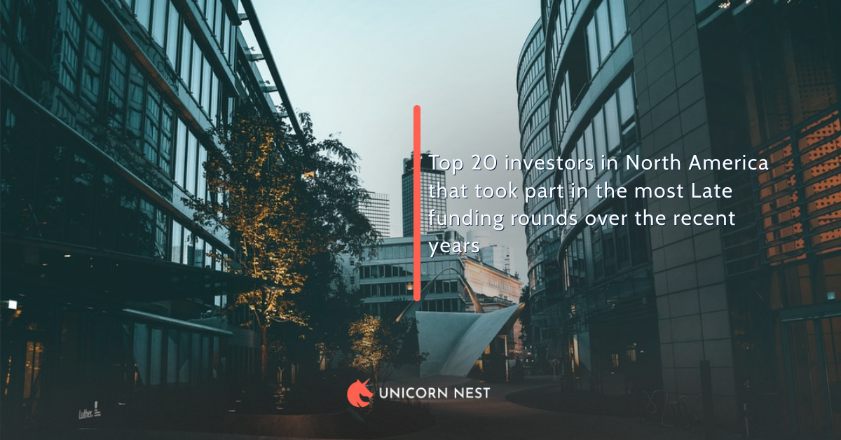 Top 20 investors in North America that took part in the most Late funding rounds over the recent years