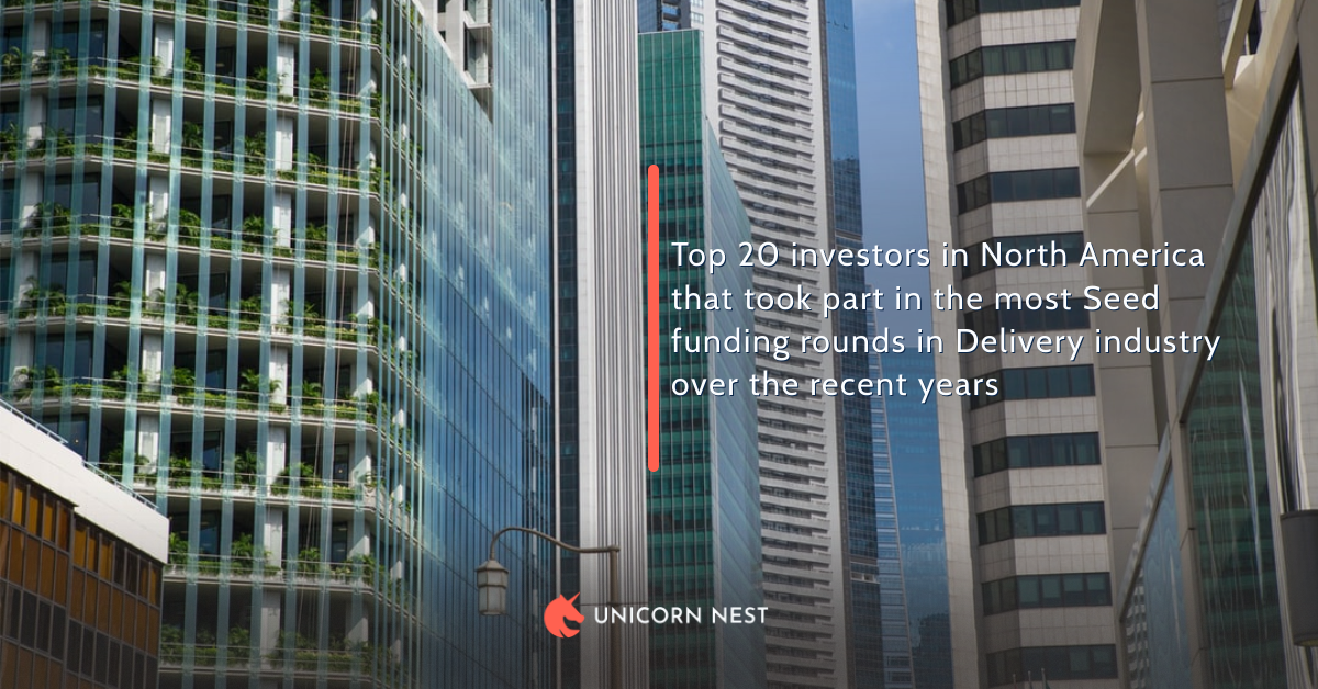 Top 20 investors in North America that took part in the most Seed funding rounds in Delivery industry over the recent years