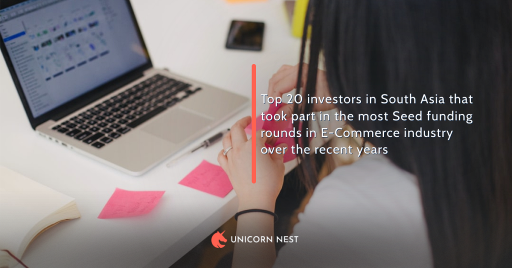 Top 20 investors in South Asia that took part in the most Seed funding rounds in E-Commerce industry over the recent years