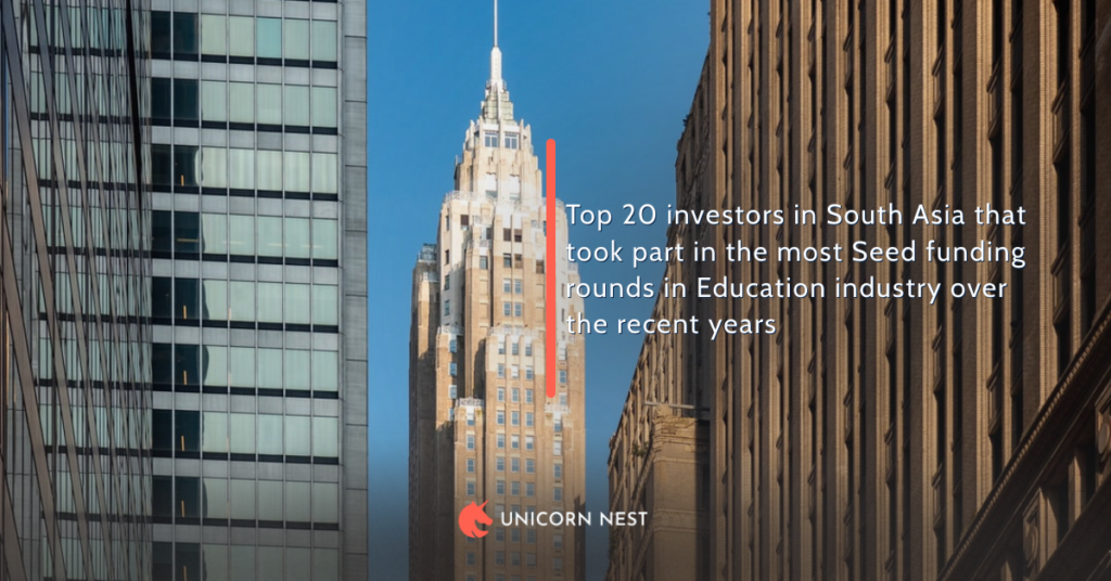 Top 20 investors in South Asia that took part in the most Seed funding rounds in Education industry over the recent years