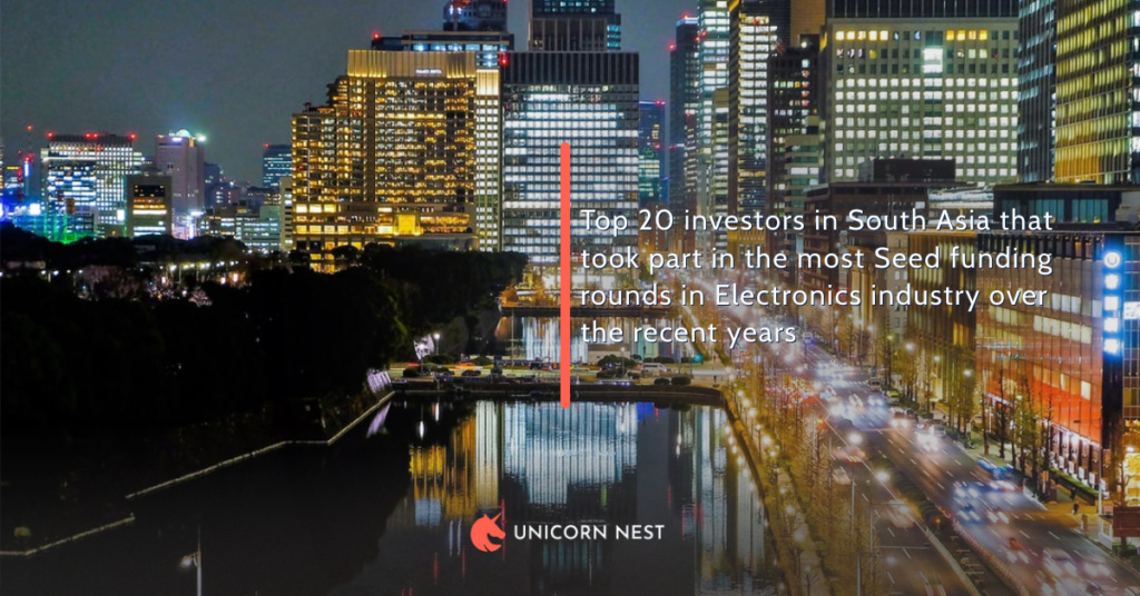 South Asia's Electronics industry: top 20 investors that took part in the most Seed funding rounds over the last 5 years