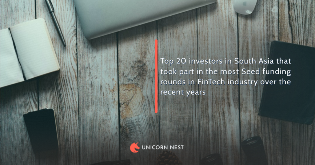 Top 20 investors in South Asia that took part in the most Seed funding rounds in FinTech industry over the recent years