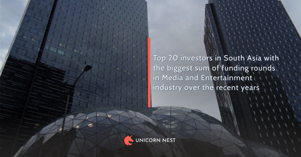 Top 20 investors in South Asia with the biggest sum of funding rounds in Media and Entertainment industry over the recent years