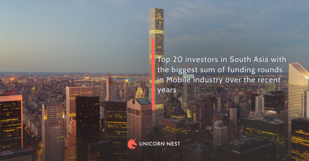 Top 20 investors in South Asia with the biggest sum of funding rounds in Mobile industry over the recent years