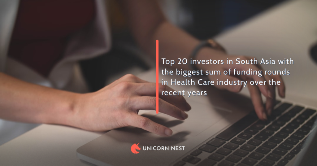 Top 20 investors in South Asia with the biggest sum of funding rounds in Health Care industry over the recent years
