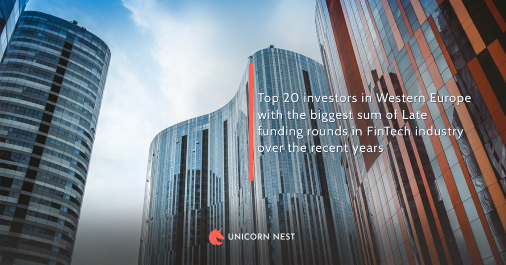 Top 20 investors in Western Europe with the biggest sum of Late funding rounds in FinTech industry over the recent years