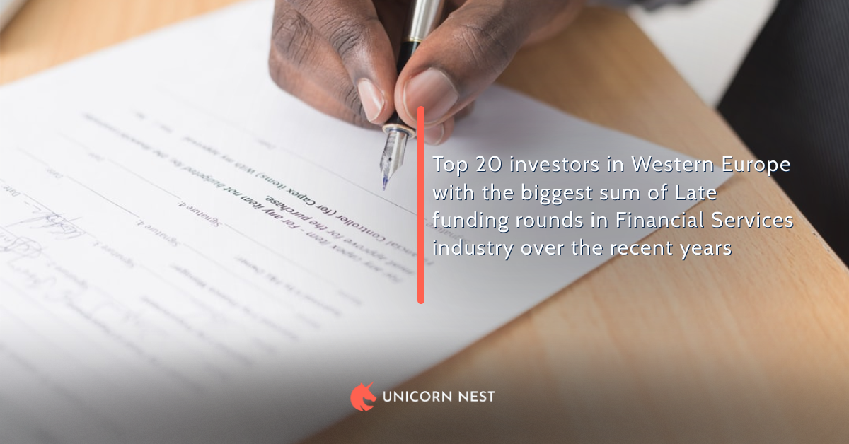 Top 20 investors in Western Europe with the biggest sum of Late funding rounds in Financial Services industry over the recent years