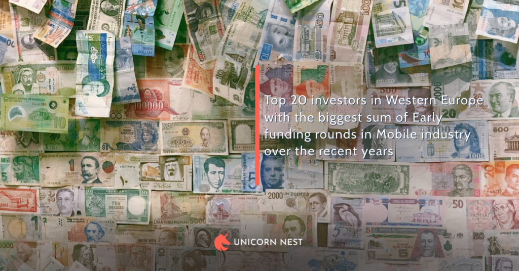 Top 20 investors in Western Europe with the biggest sum of Early funding rounds in Mobile industry over the recent years