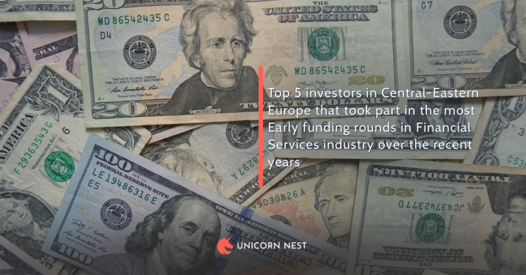 Top 5 investors in Central-Eastern Europe that took part in the most Early funding rounds in Financial Services industry over the recent years