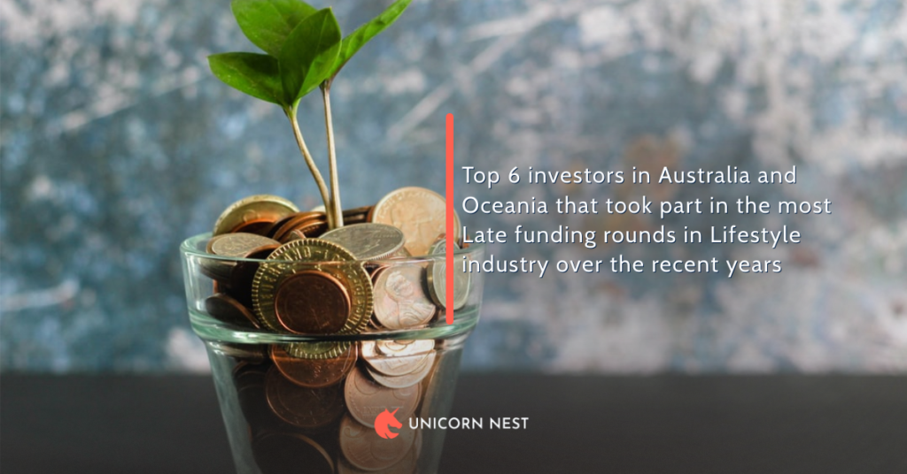 Top 6 investors in Australia and Oceania that took part in the most Late funding rounds in Lifestyle industry over the recent years