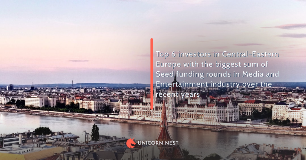 Top 6 investors in Central-Eastern Europe with the biggest sum of Seed funding rounds in Media and Entertainment industry over the recent years