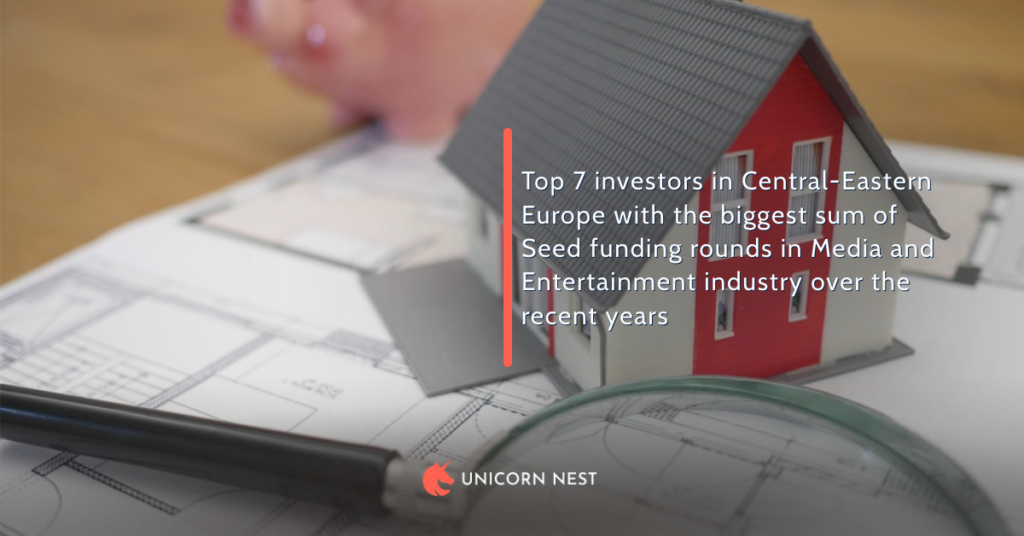 Top 7 investors in Central-Eastern Europe with the biggest sum of Seed funding rounds in Media and Entertainment industry over the recent years
