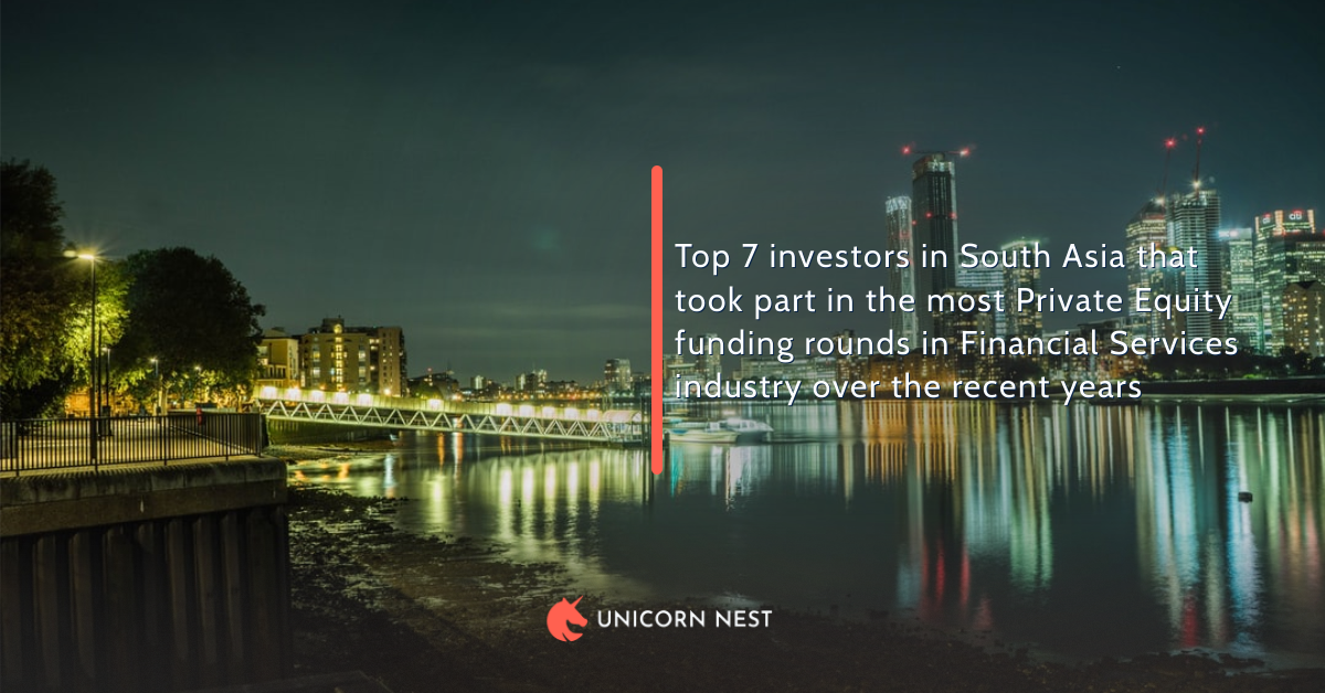Top 7 investors in South Asia that took part in the most Private Equity funding rounds in Financial Services industry over the recent years