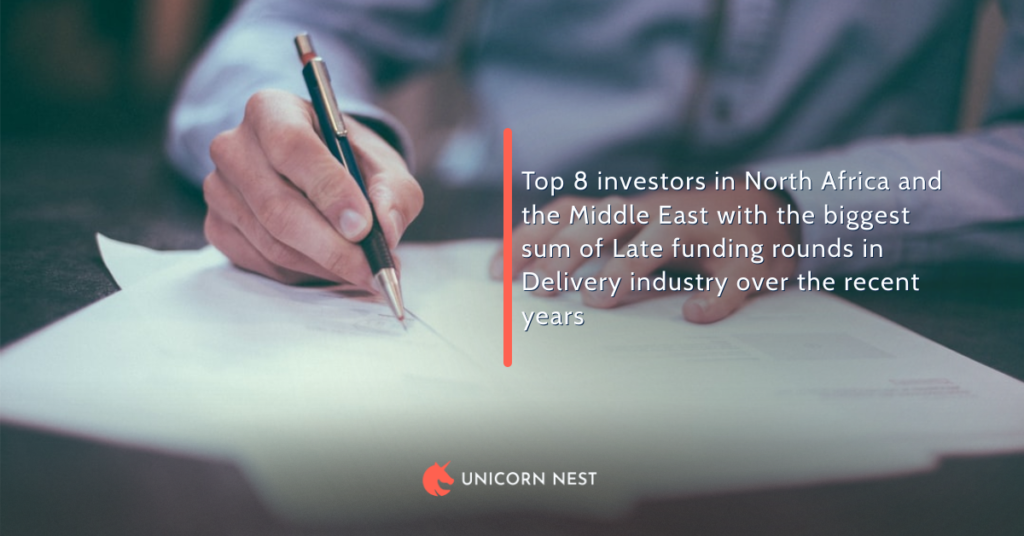 Top 8 investors in North Africa and the Middle East with the biggest sum of Late funding rounds in Delivery industry over the recent years