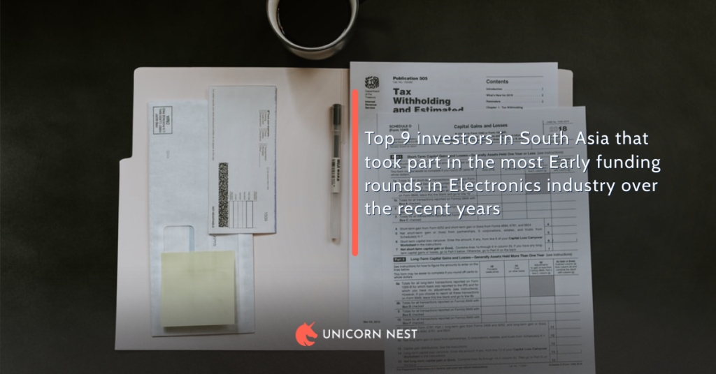 Top 9 investors in South Asia that took part in the most Early funding rounds in Electronics industry over the recent years