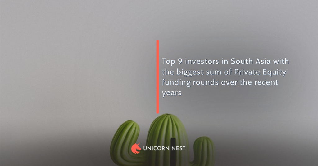 Top 9 investors in South Asia with the biggest sum of Private Equity funding rounds over the recent years