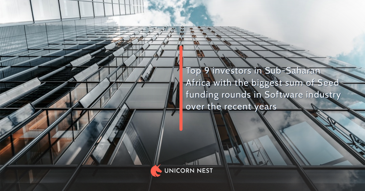 Top 9 investors in Sub-Saharan Africa with the biggest sum of Seed funding rounds in Software industry over the recent years